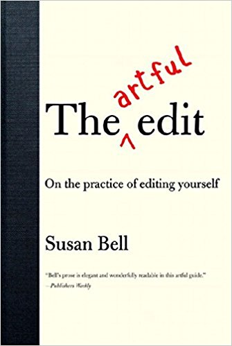 "Write to gain perspective (from ""The Artful Edit"")"